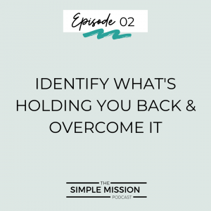 Identify What's Holding You Back & Overcome It