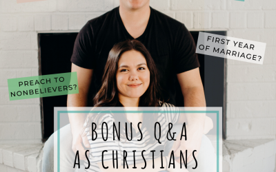 BONUS #4- Q&A as Christians | Thoughts On Alcohol, First Year of Marriage, Aliens, and More