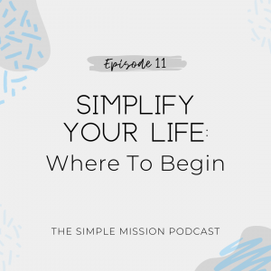 "Have you ever felt like you needed to simplify your life in some way but have no clue where to begin. Do you have 80+ pairs of shoes? Do you struggle with being busy all the time? We talk about the concept of simplifying your life and how it relates to why we began The Simple Mission. First, we explain the ""why"" behind simplifying your life, but spoiler alert, it is not for yourself. It is to give more glory to God and to further His kingdom here on earth to the best of your ability that God has given to you."